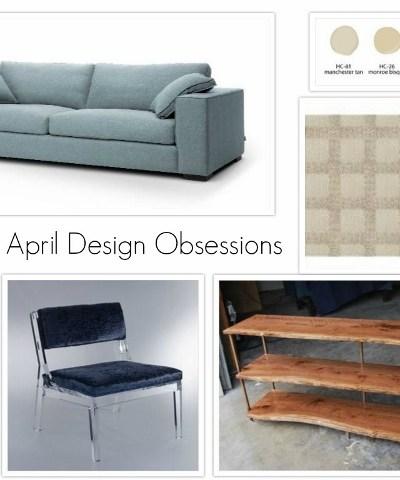 April Design Obsessions