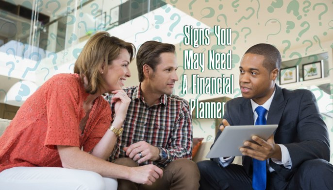 Signs You Need a Financial Planner