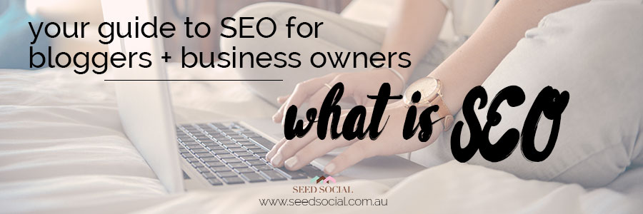 What is SEO and why you need it for your blog and website pages – @seed_social