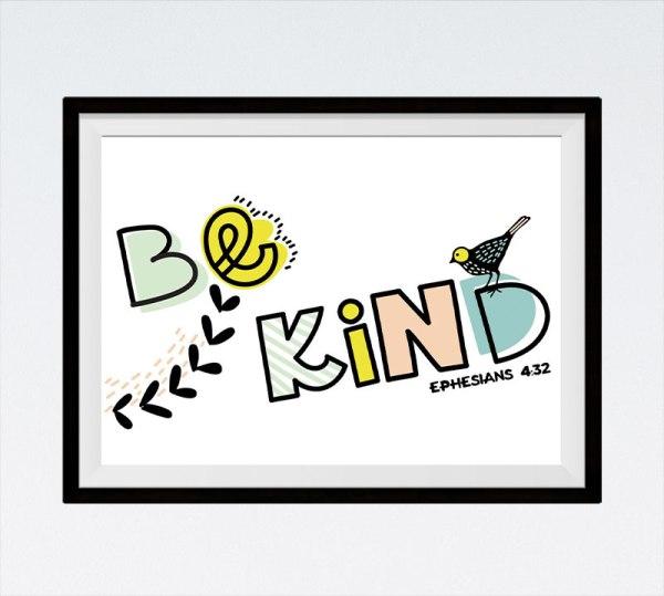 Be kind - Ephesians 4:32