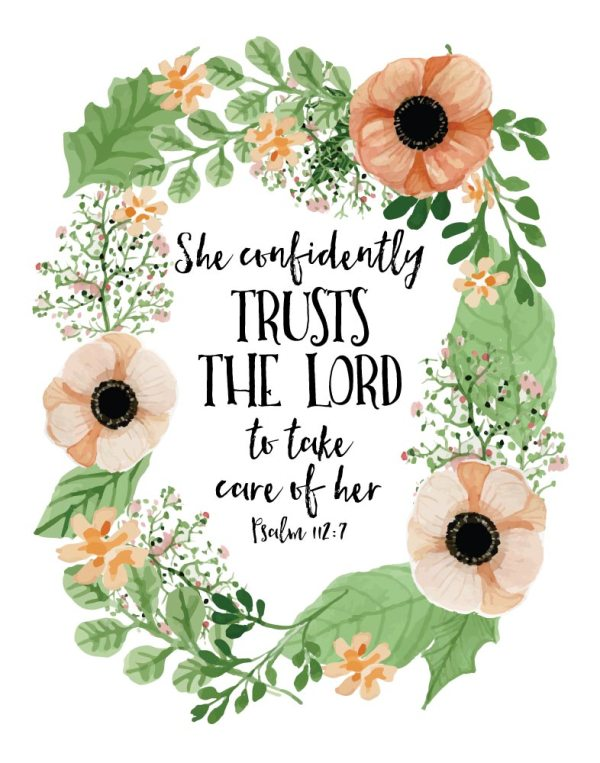 She confidently trusts the Lord - Psalm 112:7