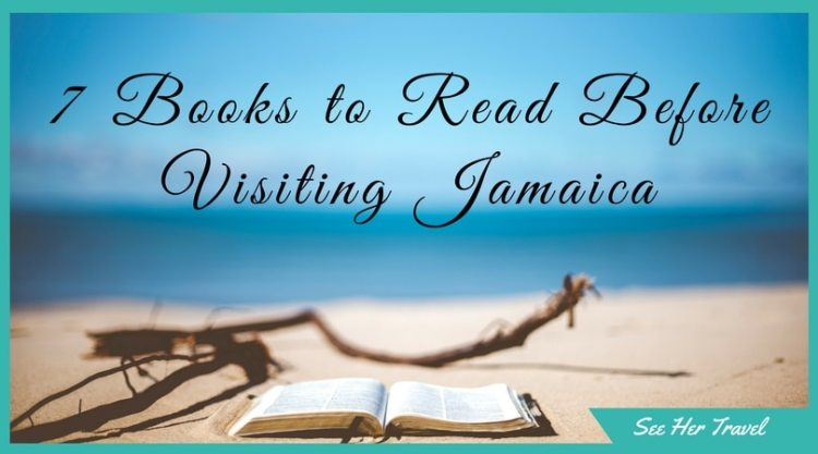 Read these 7 books before your trip to Jamaica to not only get you excited about your trip, but to get your feet wet in Jamaican history, life, and culture!