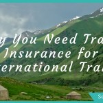 reasons to buy travel insurance why to buy travel insurance