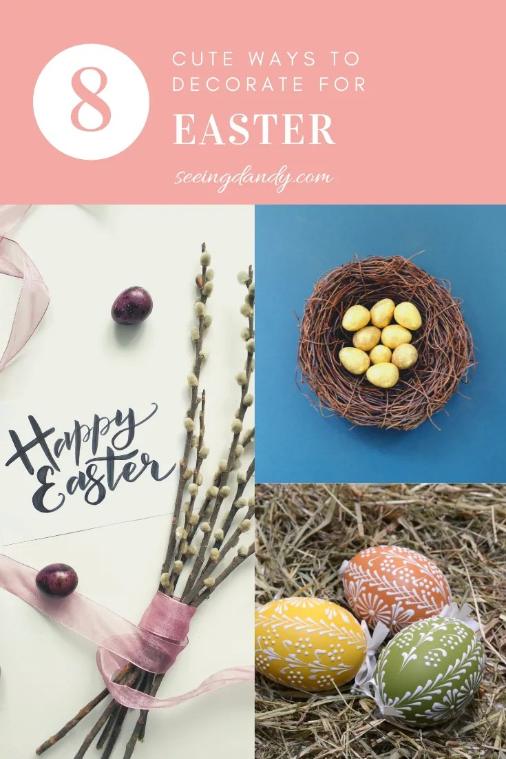 8 Cute Ways To Decorate For Easter Seeing Dandy