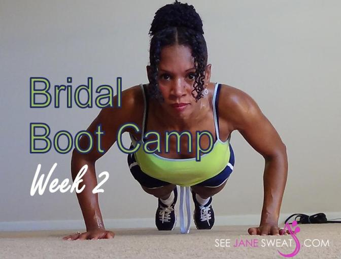 Bridal Boot Camp Week 2