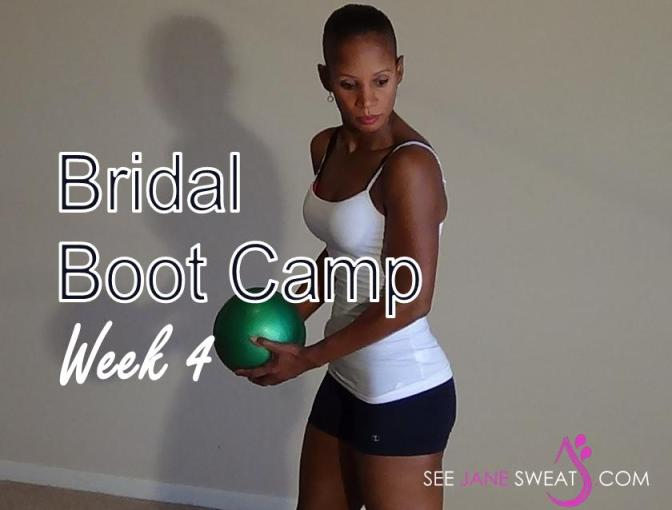 Bridal Boot Camp Week 4