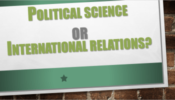 Political Science OR International Relations?
