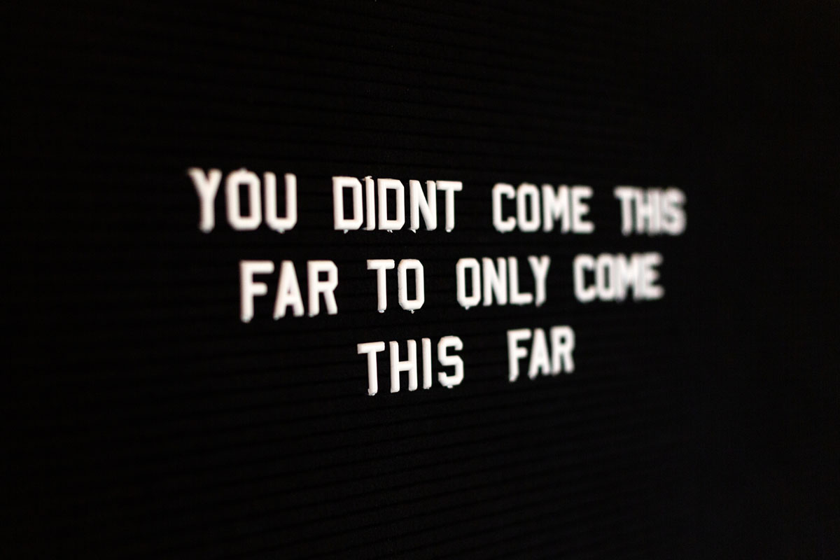 You didn't come this far to only come this far - Finding your motivations
