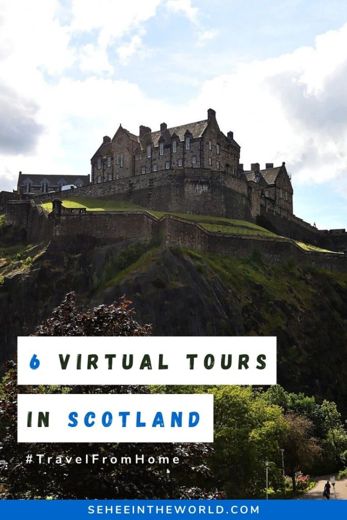 6 Virtual Tours in Scotland - Pinterest cover image - Sehee in the World