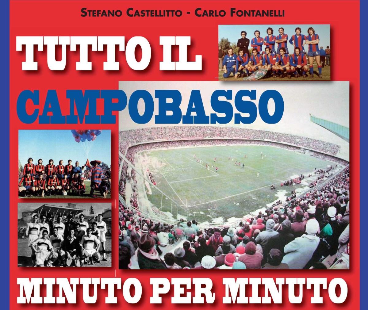 """""""Tutto il Campobasso minuto per minuto"""", il volume di Stefano Castellitto pietra miliare della storia rossoblù"""