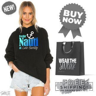 Feelin' Nauti at Lake Barkley Hoodie