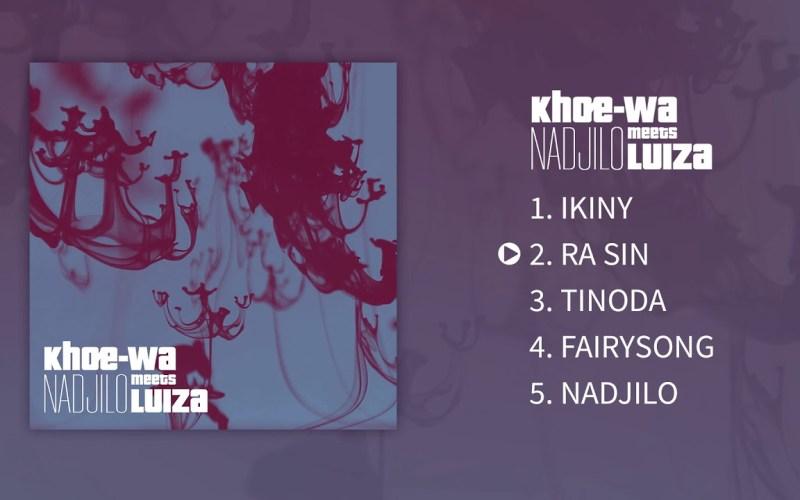 Khoe-Wa Meets Luiza – Nadjilo [Full EP]