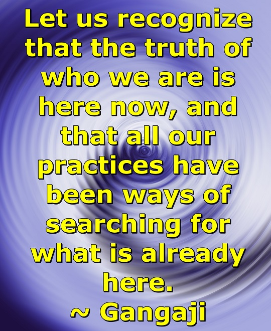 When we run around trying to find ourselves it is laughable; in Truth, we have never been missing.