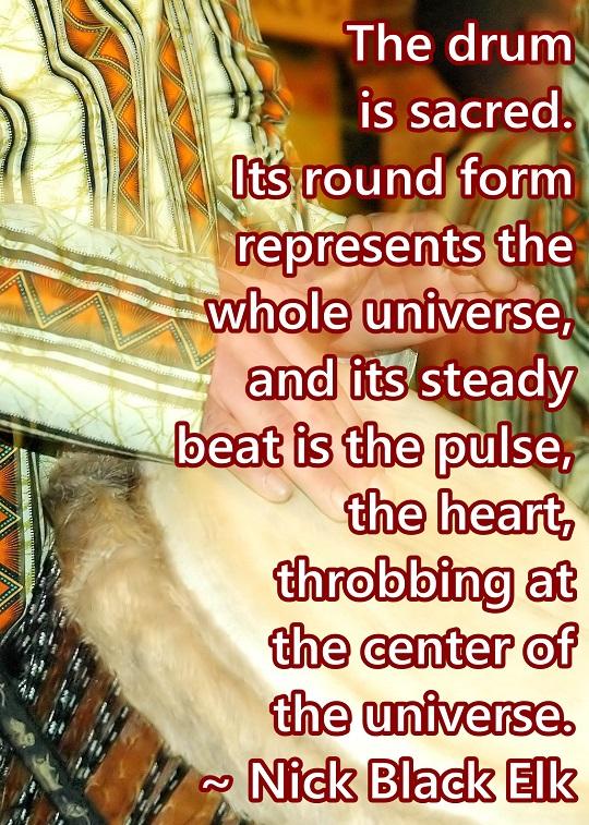 The Native American Drum represents the entire Universe.