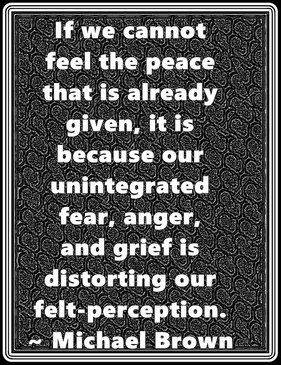 The world we perceive is distorted by fear, anger, and other emotions which block out peace.