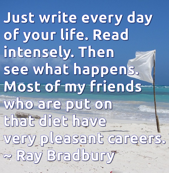 Writers write every day. It is through this dedication that careers are built.