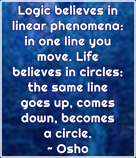 live-is-a-circular-dance-we-move-up-and-down-in-and-out-despite-our-minds-insistence-that-we-only-move-from-point-a-to-point-b