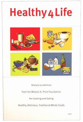Healthy 4 Life: Dietary Guidelines from the Weston A. Price Foundation