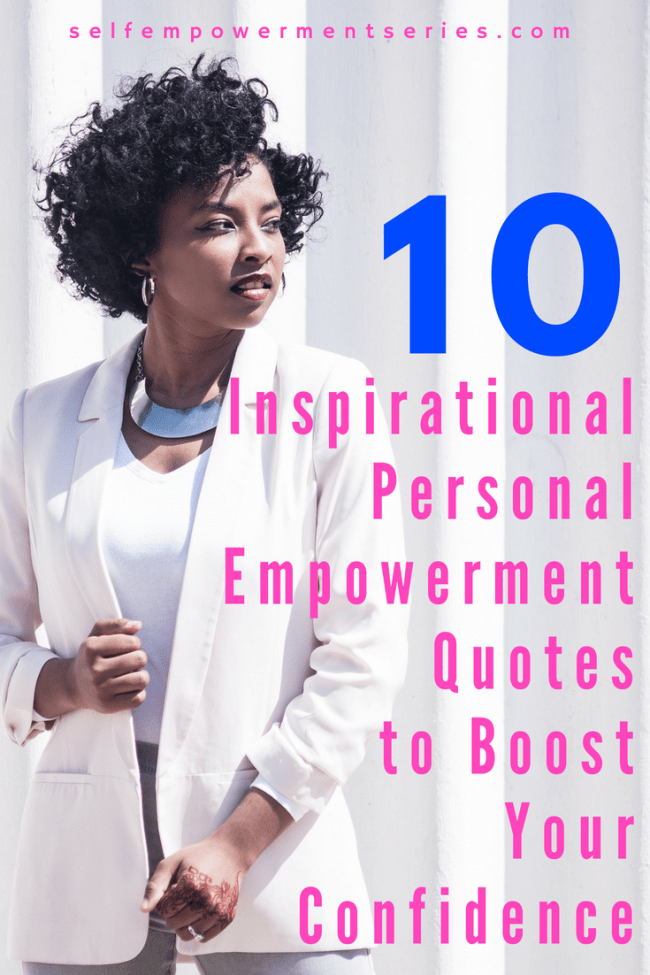 10 Inspirational Personal Empowerment Quotes to Boost Your Confidence