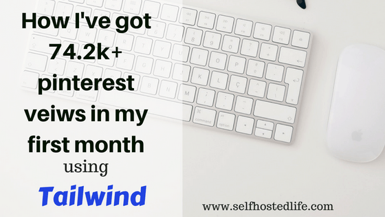 How I've got 74K+ Pinterest views within a month of using Tailwind