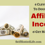 6 SureFire ways to Double your Affiliate Income and Get more Affiliate Sales