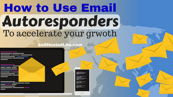 How to Use Email Autoresponders effectively to Accelerate Your Growth