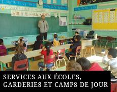 Services aux écoles, garderies et camps de jour