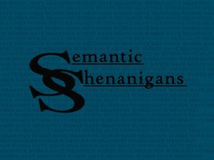 Semantic Shenanigans Episode 6 – Space, the Final Reality