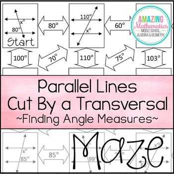 Angles In Transversal Worksheet Answer Key or Parallel Lines Cut by A Transversal Maze Finding Angle Measures