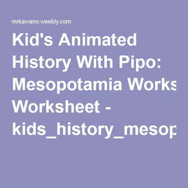 Mesopotamia Reading Comprehension Worksheets or Kid S Animated History with Pipo Mesopotamia Worksheet