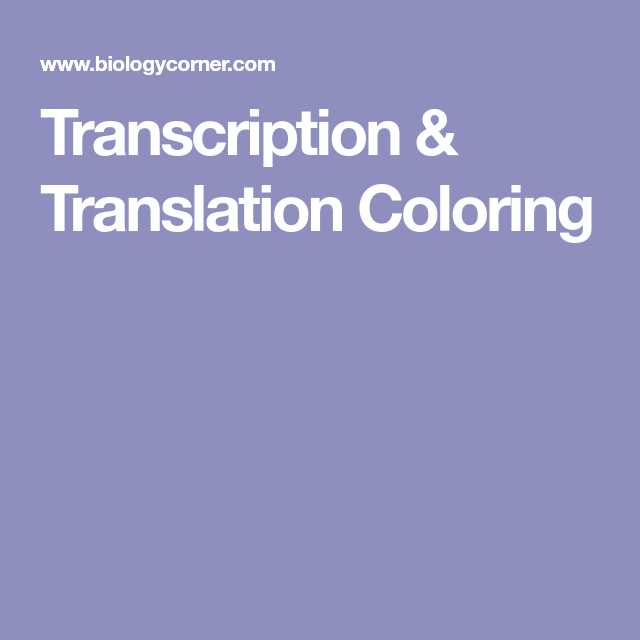 Transcription Translation Worksheet Along with Transcription & Translation Coloring