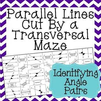 Parallel Lines Cut by A Transversal Worksheet Answer Key Also Parallel Lines Cut by A Transversal Maze Identifying Angle Pairs
