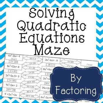 Solving Quadratics by Factoring Worksheet with solving Quadratic Equations by Factoring Maze