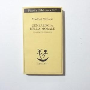 Friedrich Nietzsche - Genealogia della morale. Uno scritto polemico.