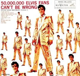 50,00,00 Elvis Fans Can't Be Wrong - Elvis Presley