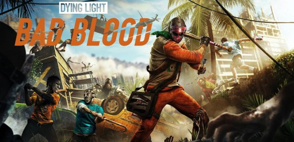 Gamescom 2018 – Dying Light: Bad Blood