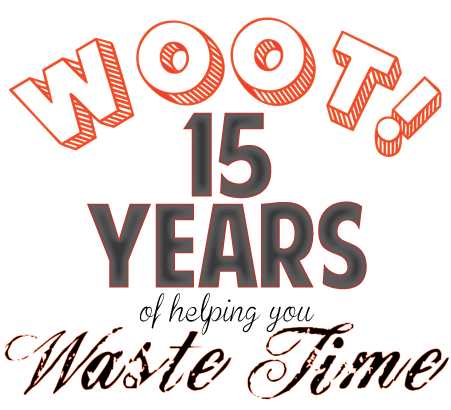 15 Years of helping you wast time