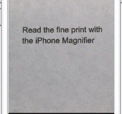 Use the iPhone Magnifier to Read the Fine Print