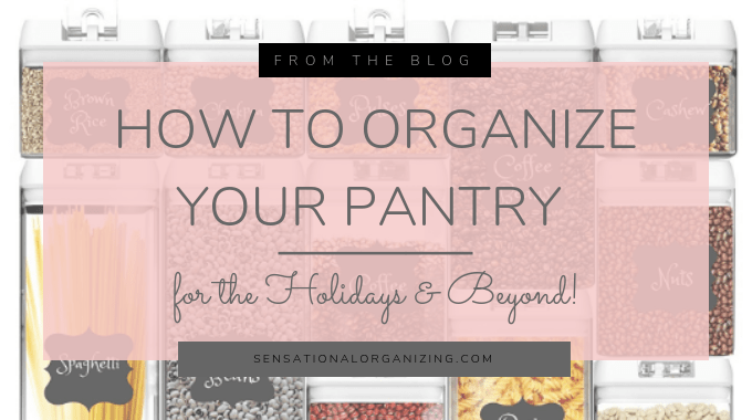 How To Organize Your Pantry For The Holidays And Beyond.