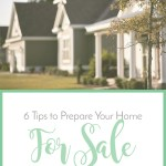 6 Tips to Prepare Your Home for Sale