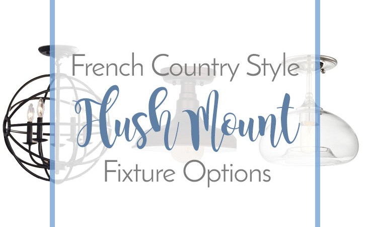French Country Style Flush Mount Fixture Options