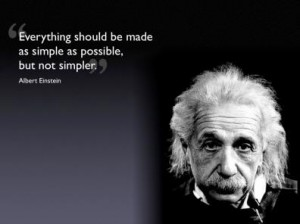 Einstein Everything should be as simple as possible
