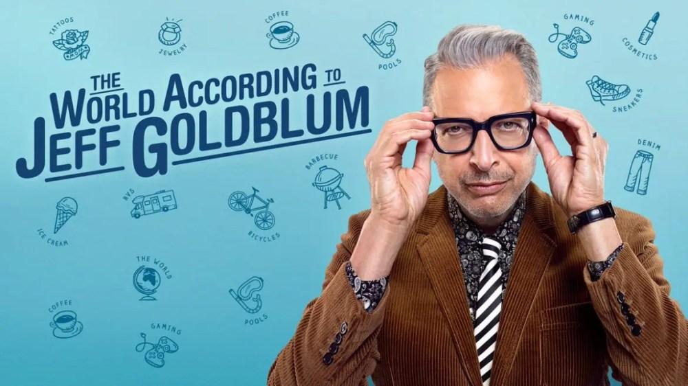 The World According to Jeff Goldblum Disney+