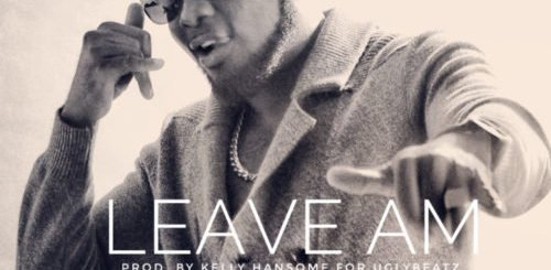 Kelly Hansome – Leave Am