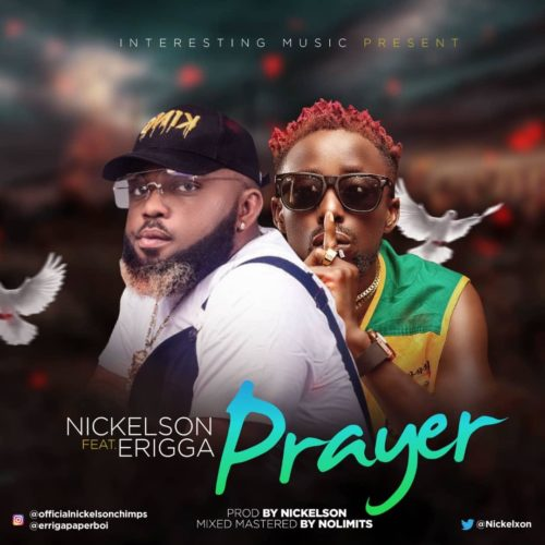 Nickelson – Prayer ft Erigga (Prod By Nickelson)