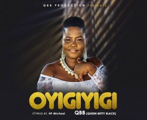 QBB (Queen Betty Black) Oyigiyigi