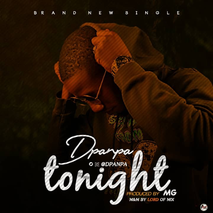 MUSIC: Dpanpa – Tonight (Prod. by MG)