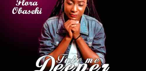 Florence Obase Take Me Deeper(prod by kulsolo)