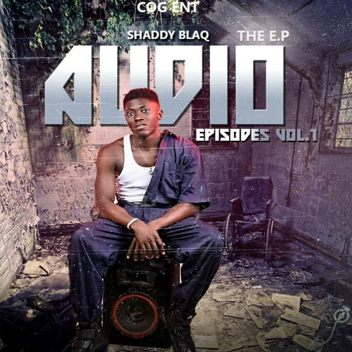 Shaddy Blaq - Audio Episodes Vol.1 The E.P