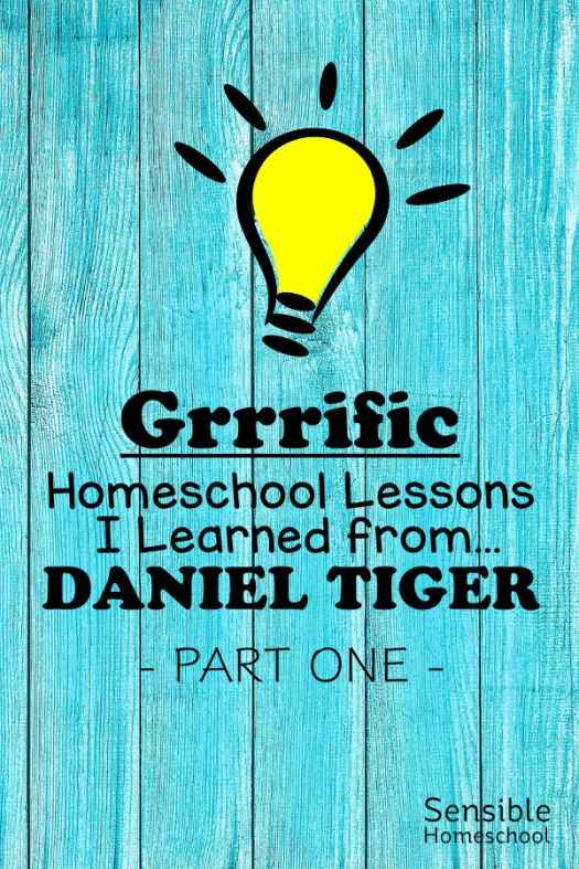 Grrrific Homeschool Lessons I learned from Daniel Tiger - Part One title on blue fence background with cartoon lightbulb